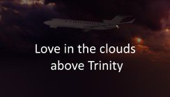 Love in the Clouds above Trinity - V1.2